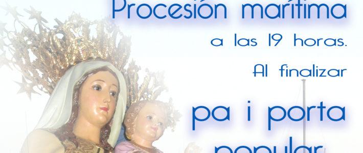 FESTIVIDAD VIRGEN DEL CARMEN 16 DE JULIO – PROCESIÓN MARÍTIMA Y PA I PORTA.